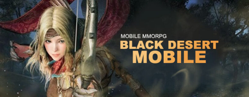 Black Desert Mobile: Media Showcase Information